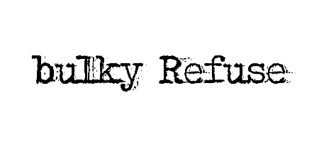 bulky refuse typewriter font