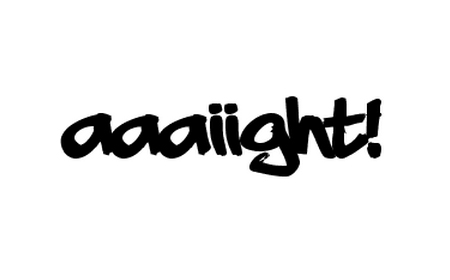 aaaiight
